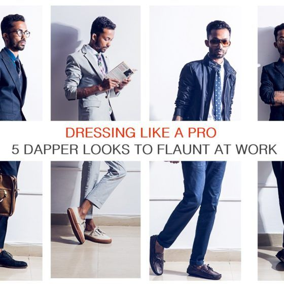 Dressing Like A Pro: 5 Dapper Looks To Flaunt At Work