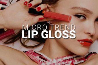 Micro Trend: Lip Gloss