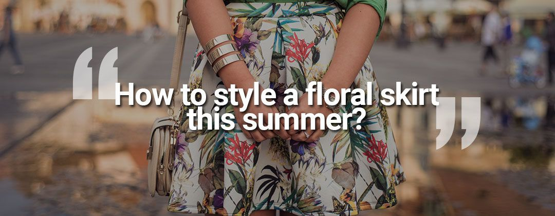 Feature_How-to-style-floral-skirt