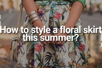How to style a floral skirt this summer?