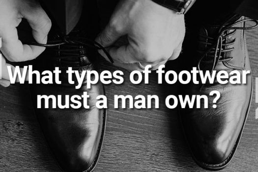 What types of footwear must a man own?
