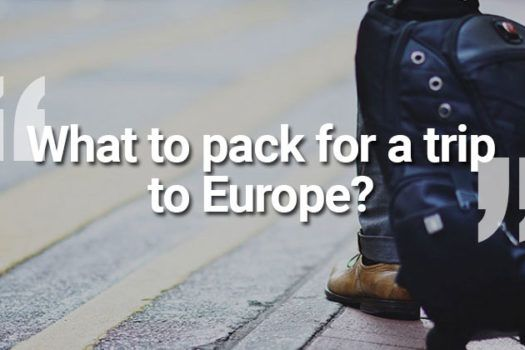 What to pack for a trip to Europe?