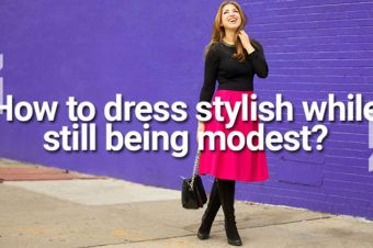 How to dress stylish, while still being modest?